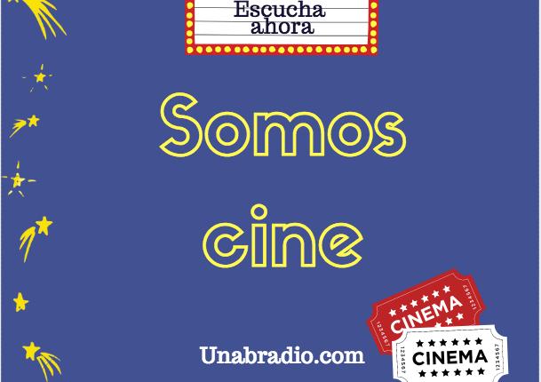 Somos Cine: Empezar otra vez