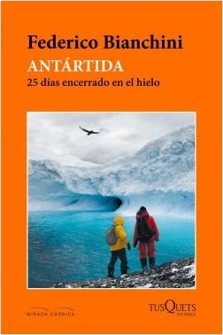 Reseña de libro: Antártida, 25 días encerrado en el hielo.
