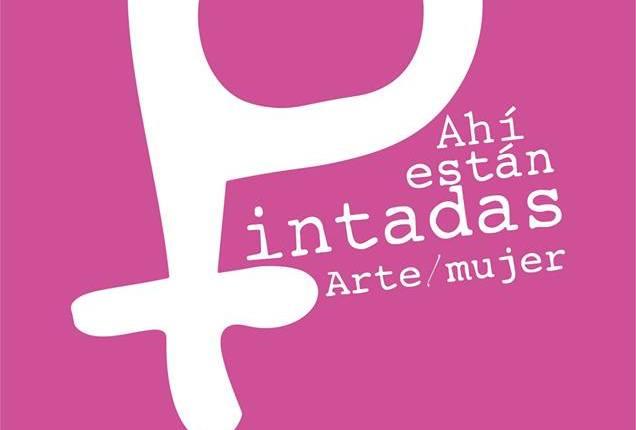"""convocatoria para el 4to encuentro """"Ahí están pintadas"""" Arte/Mujer"""