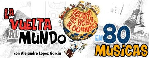 La vuelta al mundo en 80 músicas.
