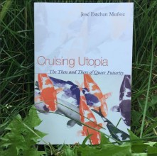 CRUISING UTOPIA by Jose Esteban Munoz