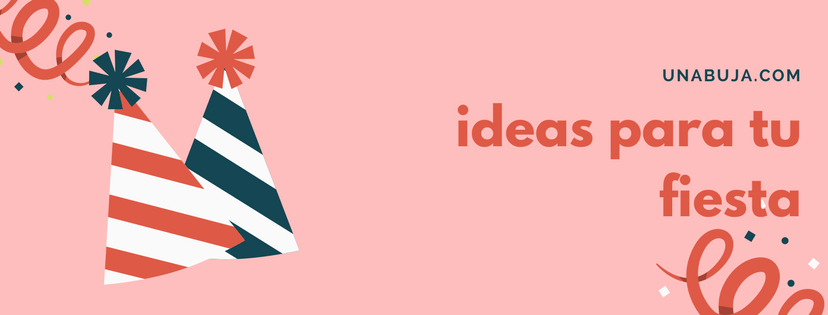 ideas para tu fiesta
