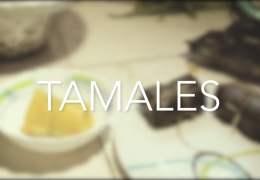 Sabores y Saberes. Capítulo 1 – Tamales