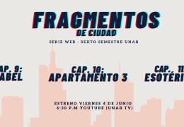 Estreno series web, sexto semestre 2021-1.
