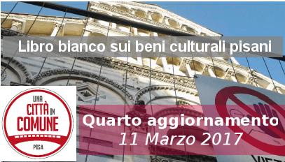 """Quarto aggiornamento del """"Libro Bianco dei Beni culturali pisani"""" alla assemblea cittadina Diritti in Comune"""