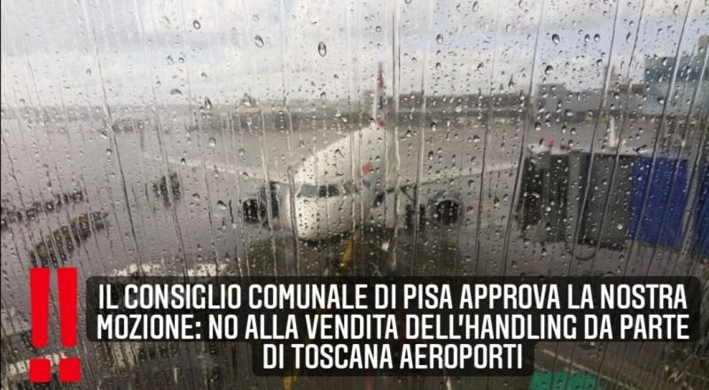 Approvata all'unanimità la mozione contro la vendita dell'handling dell'aeroporto Galilei