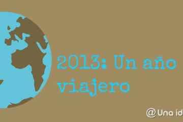resumen-ano-2013-unaideaunviaje
