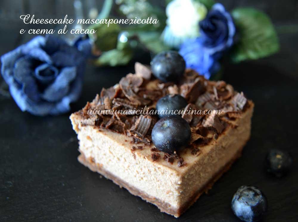 Cheesecake mascarpone ricotta crema al cacao