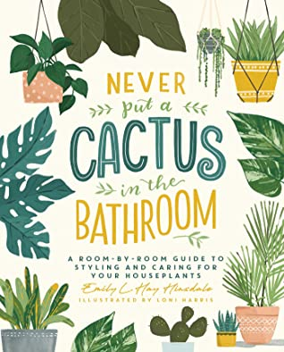 Cover of Never put a Cactus in the Bathrrom by Emily L. Hay Hinsdale