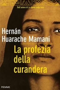 La profezia della curandera - Hernan Huarache Mamani (esoterismo)