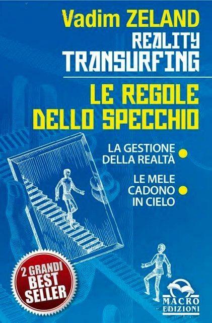 Le regole dello specchio - La gestione della realtà - Reality transurfing 4 - Vadim Zeland (legge di attrazione)