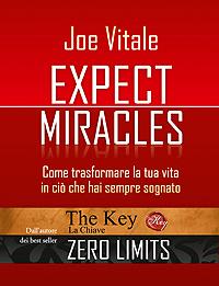 Expect miracles - Joe Vitale (legge d'attrazione)
