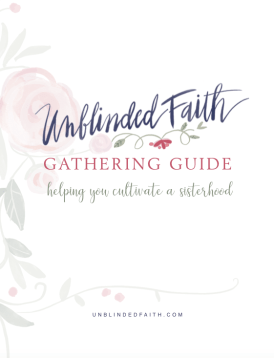 Unblinded Faith Gathering Guide