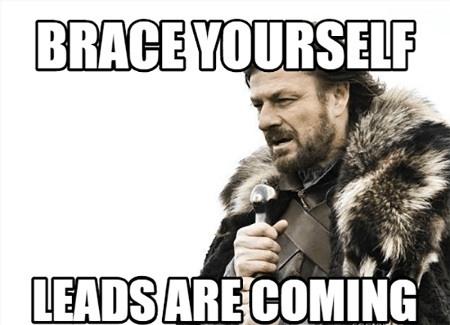 Brace Yourself Meme Leads Are Coming