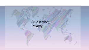 Privacy studio visit