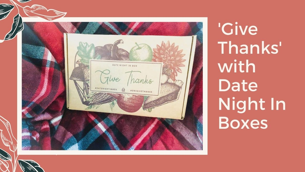 'Give Thanks' with Date Night In Boxes