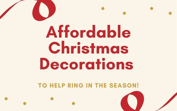 Affordable Christmas Decorations To Ring In The Season