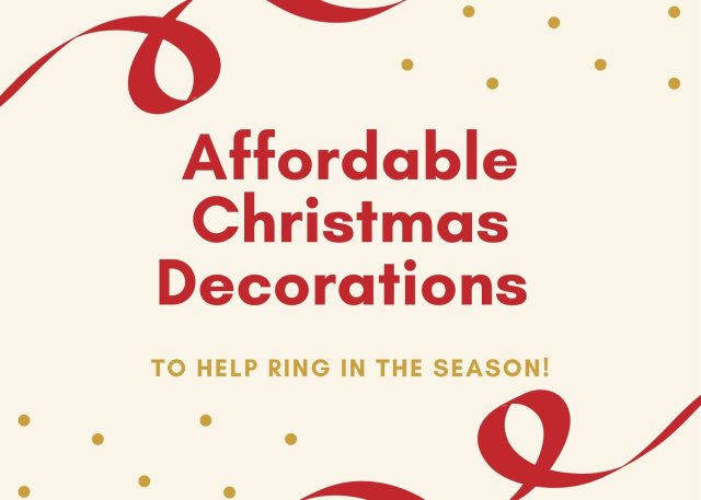 Affordable Christmas Decorations