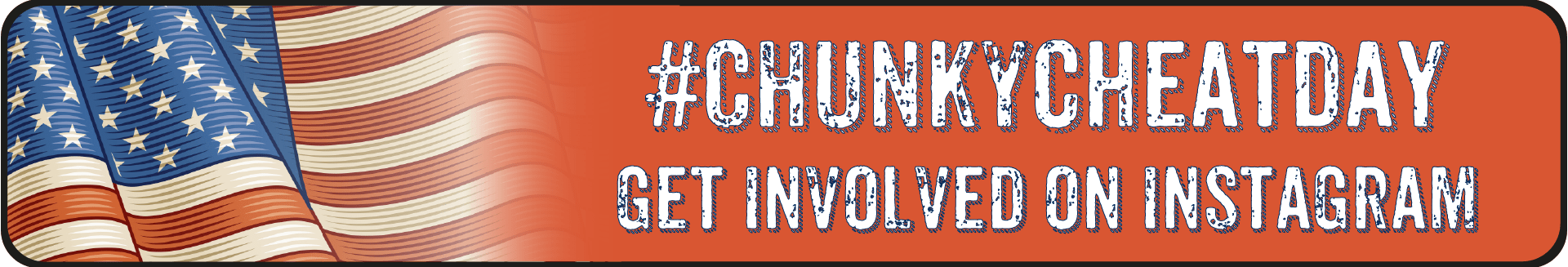 #ChunkyCheatDay Get involved on Instagram
