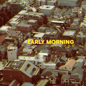 unclose-early-morning-min