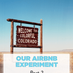 Our Airbnb Experiment: Part 2