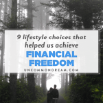 9 Lifestyle Choices That Helped Us Achieve Financial Freedom
