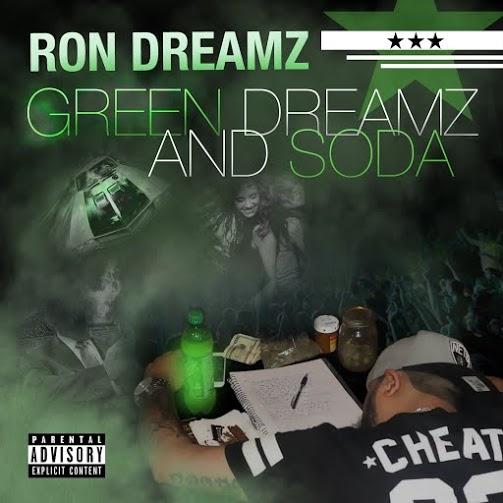 [New Release] Ron Dreamz X Green Dreamz And Soda