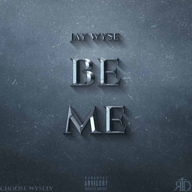 [New Music] Jay Wyse X Be Me