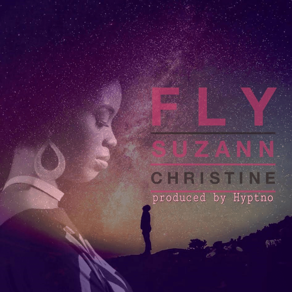 [New Music Video] Suzann Christine X Fly