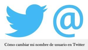 cómo cambiar mi nombre de usuario en twitter