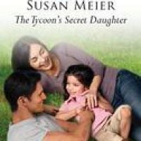 The Tycoon's Secret Daughter – Susan Meier