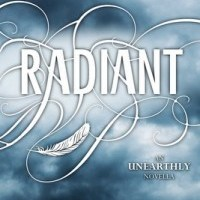 Review: Radiant (Unearthly #2.5) – Cynthia Hand