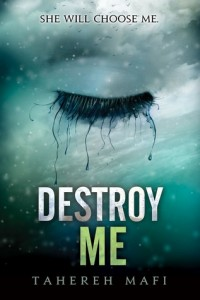 Review: Destroy Me (Shatter Me #1.5) – Tahereh Mafi