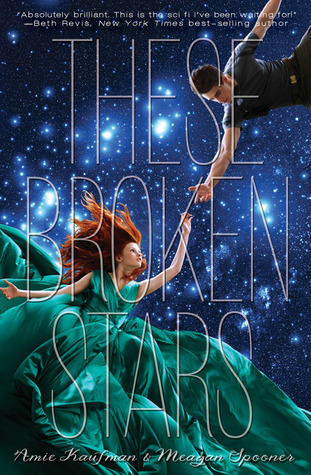 Review: These Broken Stars (Starbound #1) – Amie Kaufman and Meagan Spooner