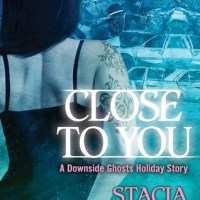 Review: Close to You (Downside Ghosts #5.5) – Stacia Kane