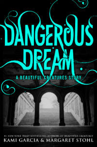 Review: Dangerous Dream (Dangerous Creatures #0.5) – Kami Garcia and Margaret Stohl