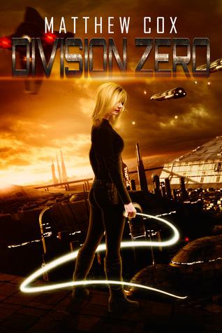 Blogtour Review: Division Zero (Division Zero #1) – Matthew S. Cox