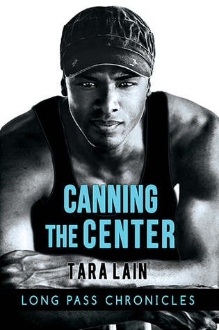 Giveaway and Blogtour Review: Canning the Center – Tara Lain