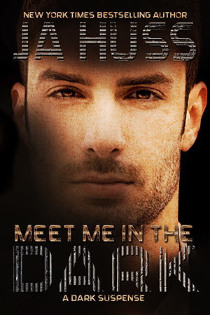 Review: Meet Me in the Dark – J.A. Huss