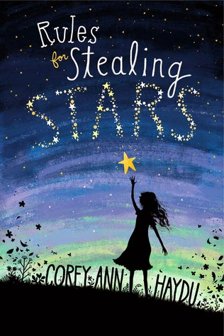 Review: Rules for Stealing Stars – Corey Ann Haydu