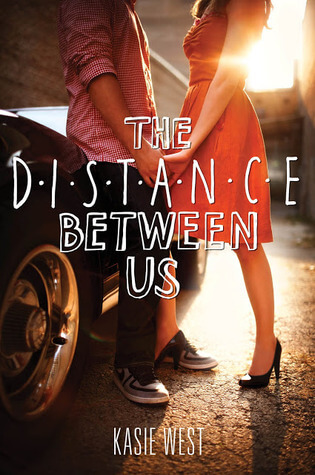 Review: The Distance Between Us – Kasie West