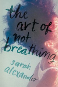 The Art of Not Breathing cover - (un)Conventional Bookviews