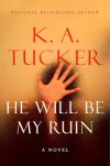 He Will Be My Ruin cover - (un)Conventional Bookviews