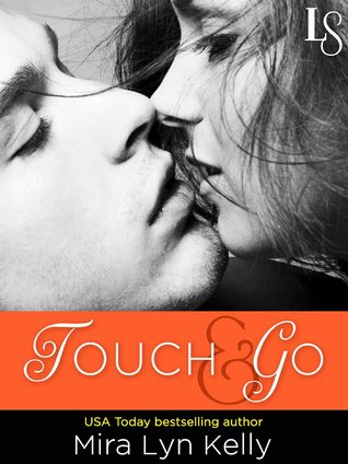 Review: Touch & Go – Mira Lyn Kelly