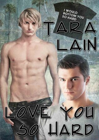 Review: Love You So Hard – Tara Lain