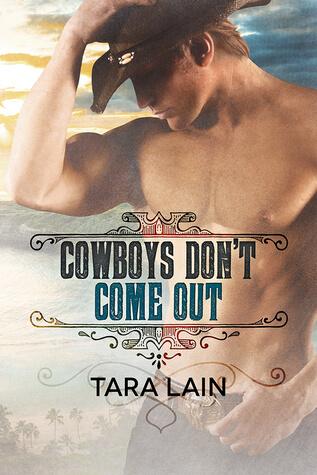 Blogtour Review: Cowboys Don't Come Out – Tara Lain