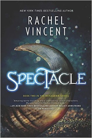Review: Spectacle – Rachel Vincent