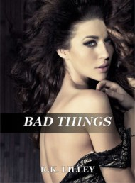 Bad Things cover - (un)Conventional Bookviews - Weekend Wrap-p