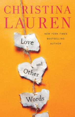 Review: Love and Other Words – Christina Lauren