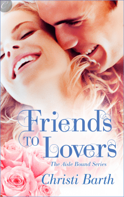 Review: Friends to Lovers (Aisle Bound #3) – Christi Barth